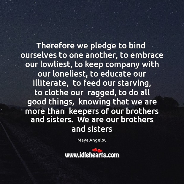 Image, Therefore we pledge to bind  ourselves to one another, to embrace  our