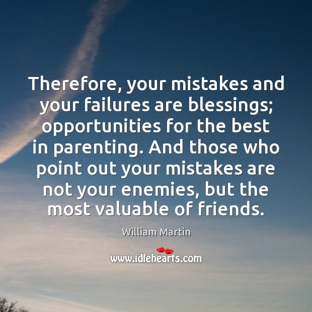 Therefore, your mistakes and your failures are blessings; opportunities for the best Image