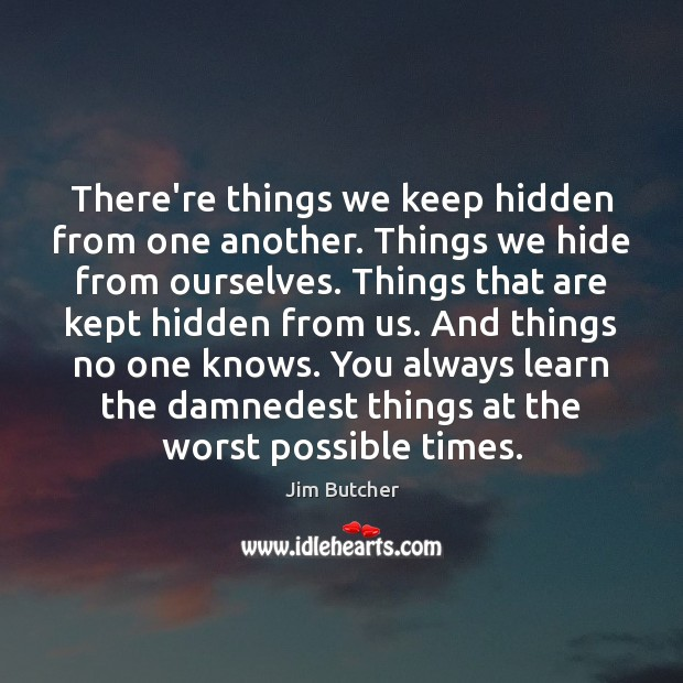 There're things we keep hidden from one another. Things we hide from Image