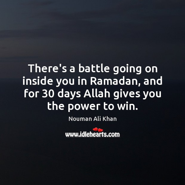 There's a battle going on inside you in Ramadan, and for 30 days Ramadan Quotes Image