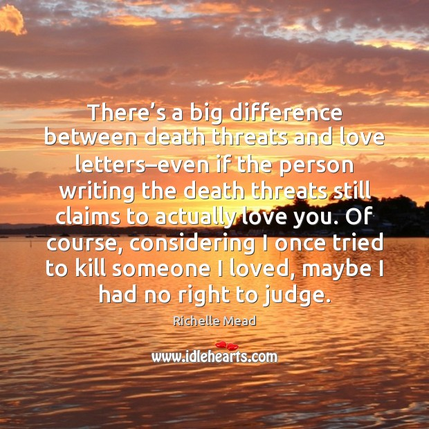There's a big difference between death threats and love letters–even Image