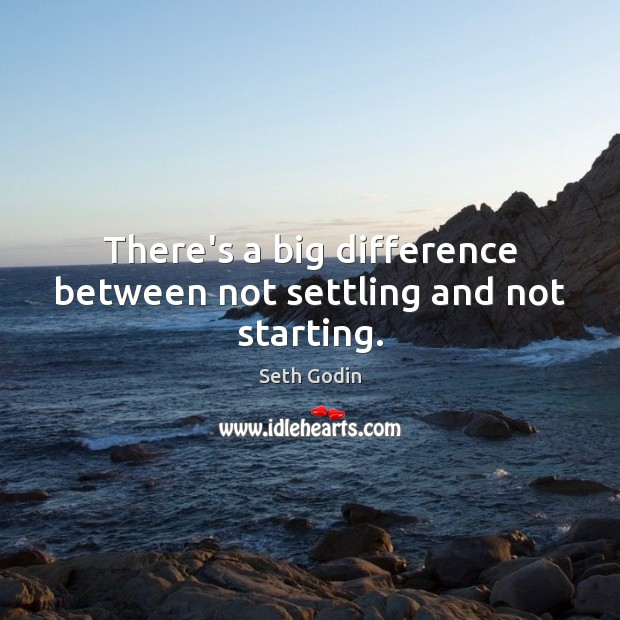 There's a big difference between not settling and not starting. Image