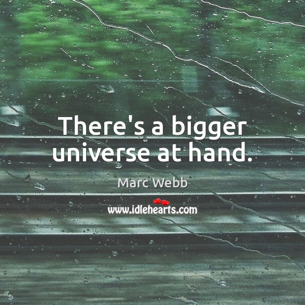 There's a bigger universe at hand. Image