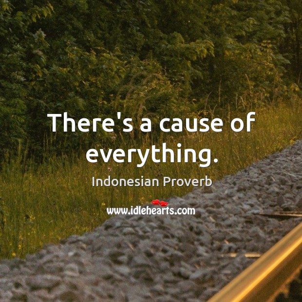There's a cause of everything. Indonesian Proverbs Image