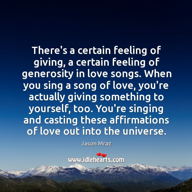 Image, There's a certain feeling of giving, a certain feeling of generosity in