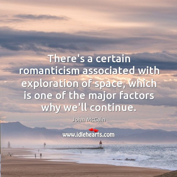 There's a certain romanticism associated with exploration of space, which is one Image