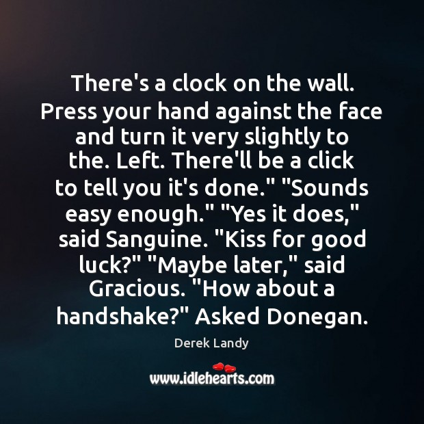 Image about There's a clock on the wall. Press your hand against the face