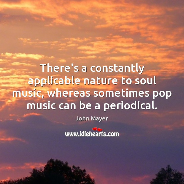 Image, There's a constantly applicable nature to soul music, whereas sometimes pop music