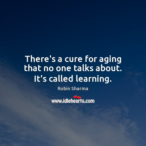 There's a cure for aging that no one talks about. It's called learning. Image