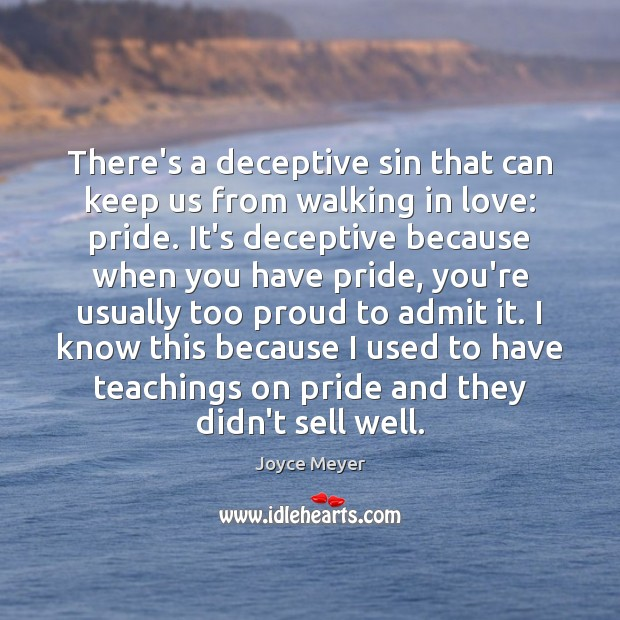 There's a deceptive sin that can keep us from walking in love: Joyce Meyer Picture Quote