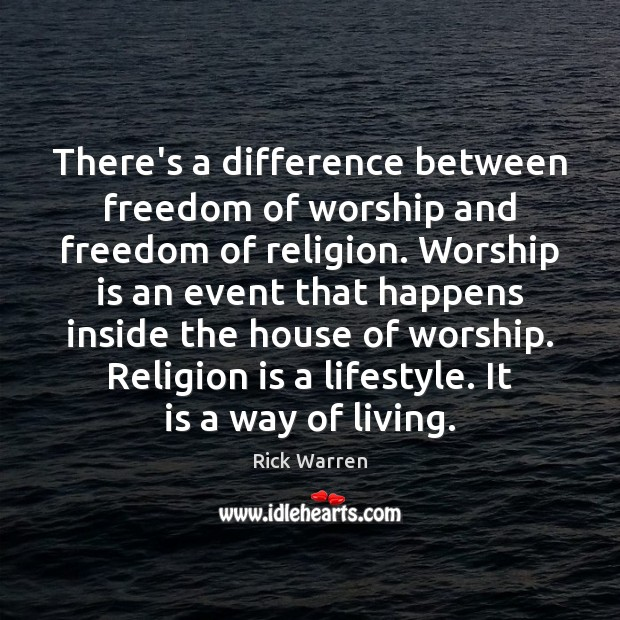 There's a difference between freedom of worship and freedom of religion. Worship Image