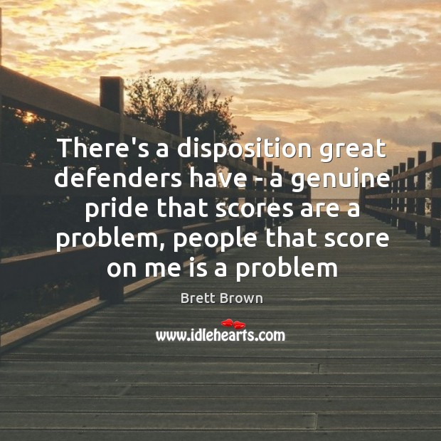 Image, There's a disposition great defenders have – a genuine pride that scores
