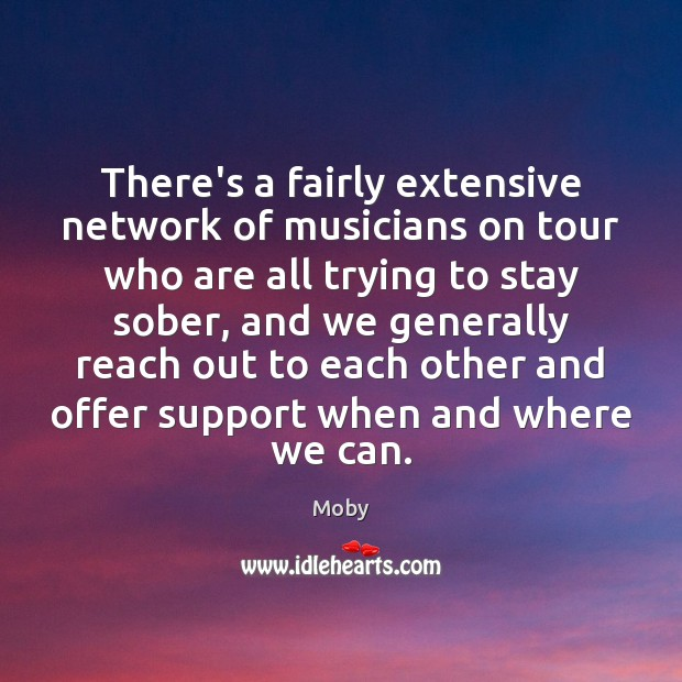 There's a fairly extensive network of musicians on tour who are all Image