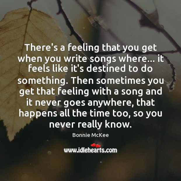 Image, There's a feeling that you get when you write songs where… it