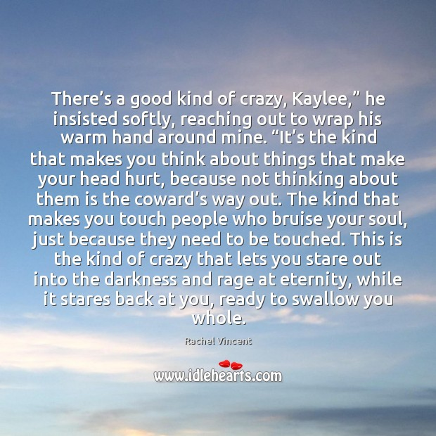 """There's a good kind of crazy, Kaylee,"""" he insisted softly, reaching Image"""
