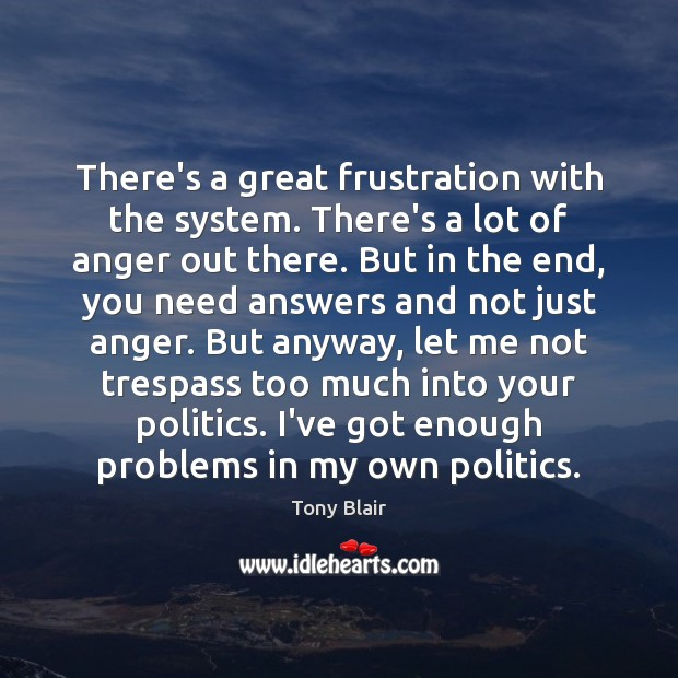 Image, There's a great frustration with the system. There's a lot of anger