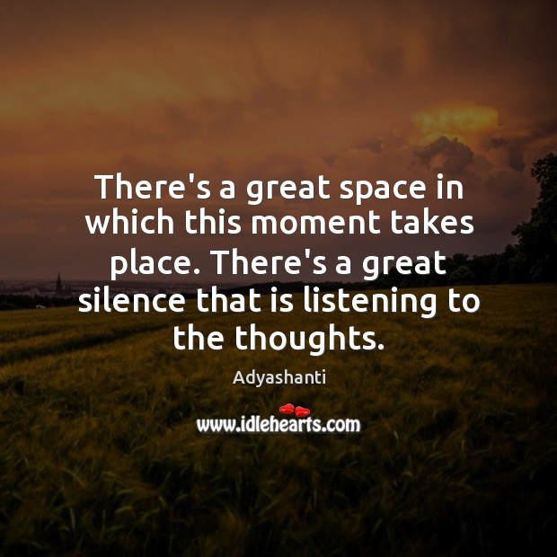 There's a great space in which this moment takes place. There's a Image