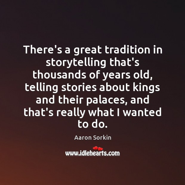 Image, There's a great tradition in storytelling that's thousands of years old, telling