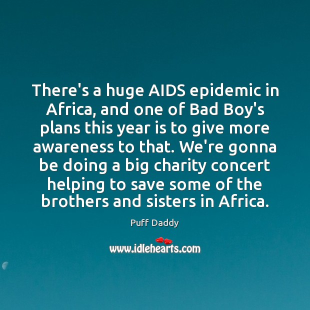 Image, There's a huge AIDS epidemic in Africa, and one of Bad Boy's