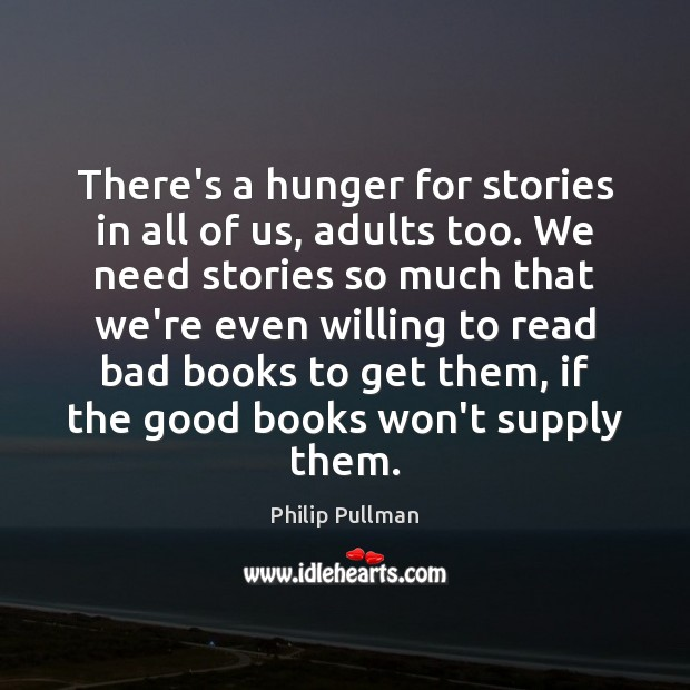 Image, There's a hunger for stories in all of us, adults too. We