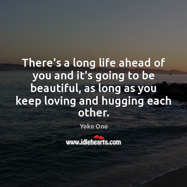 There's a long life ahead of you and it's going to be Image