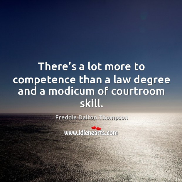 Image, There's a lot more to competence than a law degree and a modicum of courtroom skill.