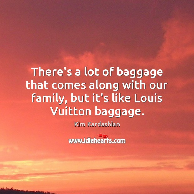 Image, There's a lot of baggage that comes along with our family, but
