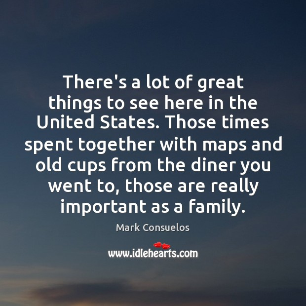 There's a lot of great things to see here in the United Mark Consuelos Picture Quote