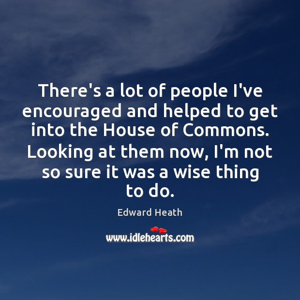 There's a lot of people I've encouraged and helped to get into Image
