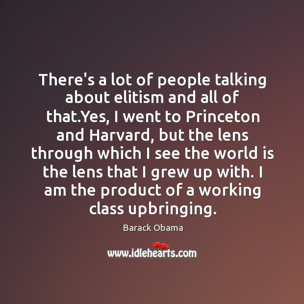There's a lot of people talking about elitism and all of that. Image