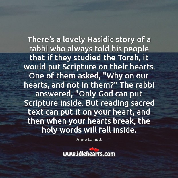 Image, There's a lovely Hasidic story of a rabbi who always told his