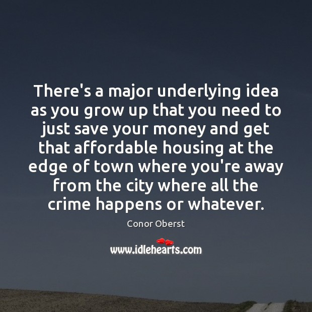Image, There's a major underlying idea as you grow up that you need