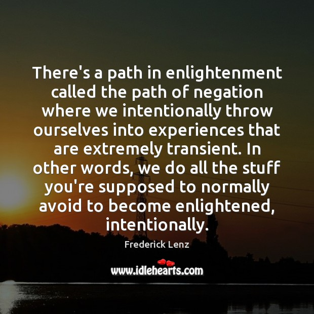 There's a path in enlightenment called the path of negation where we Image