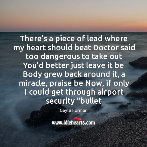 There's a piece of lead where my heart should beat Doctor Image