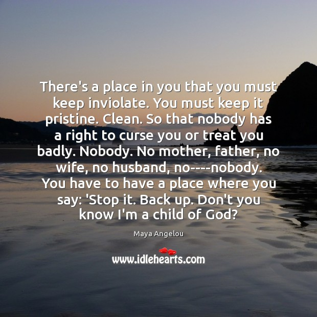 Image, There's a place in you that you must keep inviolate. You must