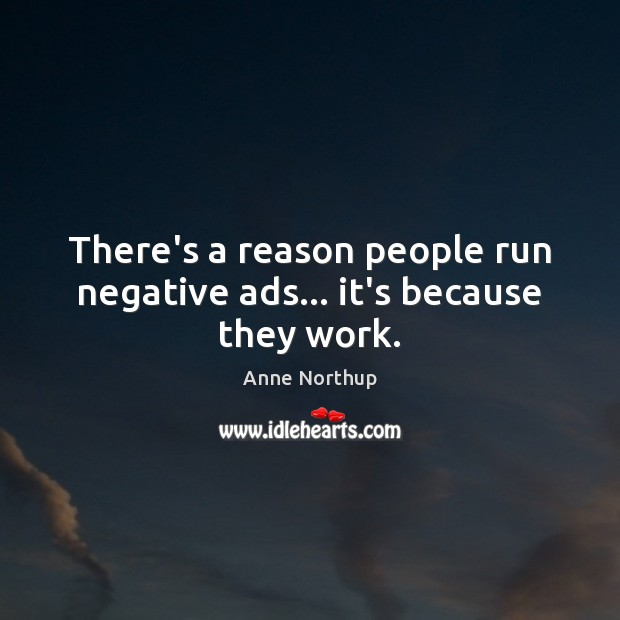 There's a reason people run negative ads… it's because they work. Image