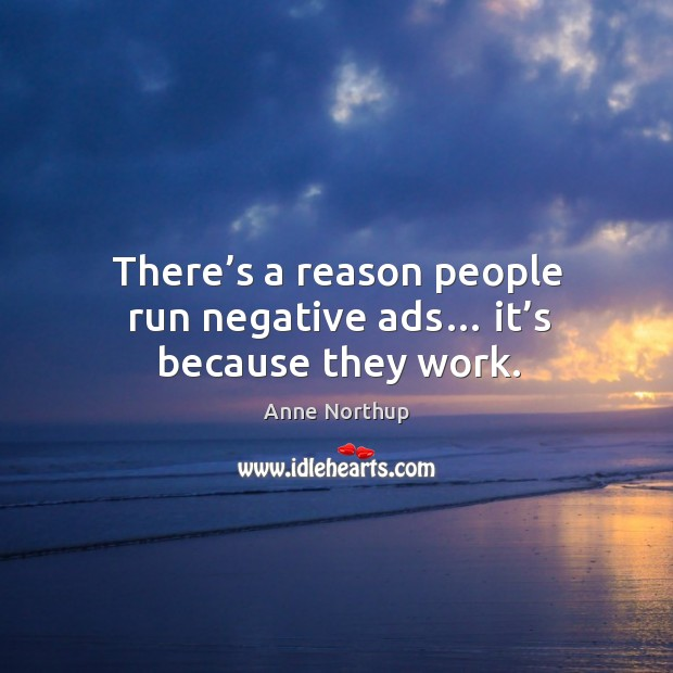 Image, There's a reason people run negative ads… it's because they work.
