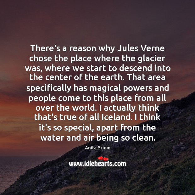 There's a reason why Jules Verne chose the place where the glacier Image