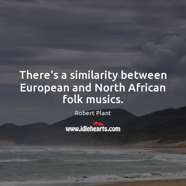 There's a similarity between European and North African folk musics. Image