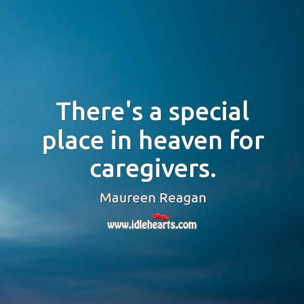 Image, There's a special place in heaven for caregivers.