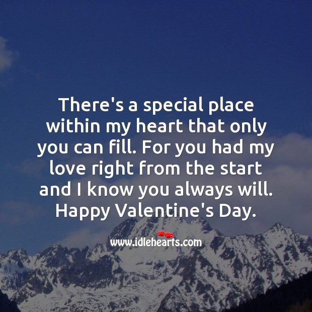 There's a special place within my heart that only you can fill. Valentine's Day Quotes Image