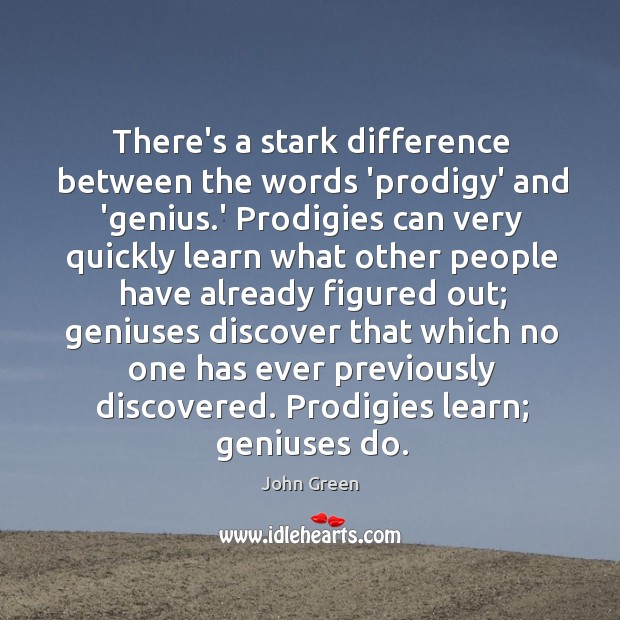 There's a stark difference between the words 'prodigy' and 'genius.' Prodigies Image