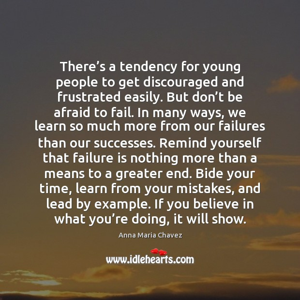 Image, There's a tendency for young people to get discouraged and frustrated