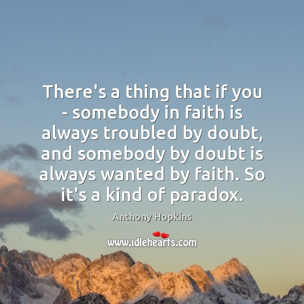 Image, There's a thing that if you – somebody in faith is always