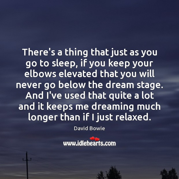 There's a thing that just as you go to sleep, if you Dreaming Quotes Image