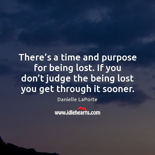 There's a time and purpose for being lost. If you don' Image