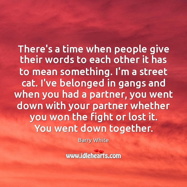 There's a time when people give their words to each other it Image