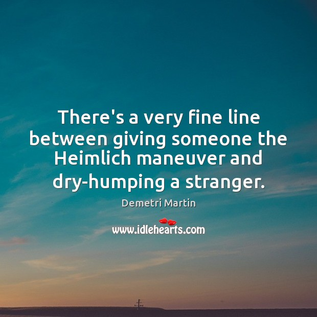 Image, There's a very fine line between giving someone the Heimlich maneuver and