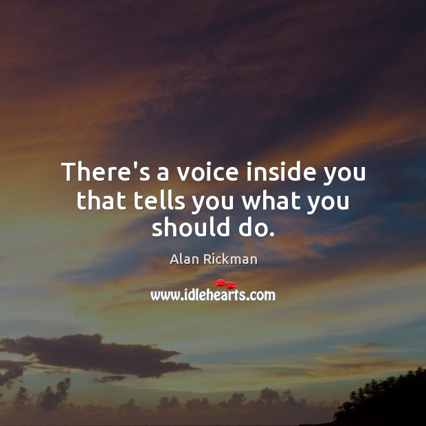 There's a voice inside you that tells you what you should do. Image