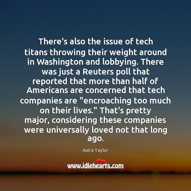 Image, There's also the issue of tech titans throwing their weight around in